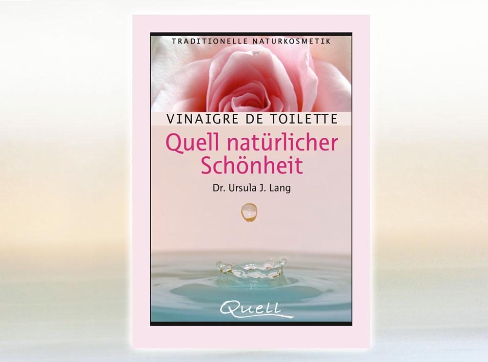 Buch-Tipp: Vinaigre de Toilette – Quell natürlicher Schönheit