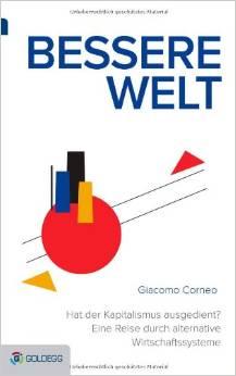 Buch-Tipp: Bessere Welt – hat der Kapitalismus ausgedient?