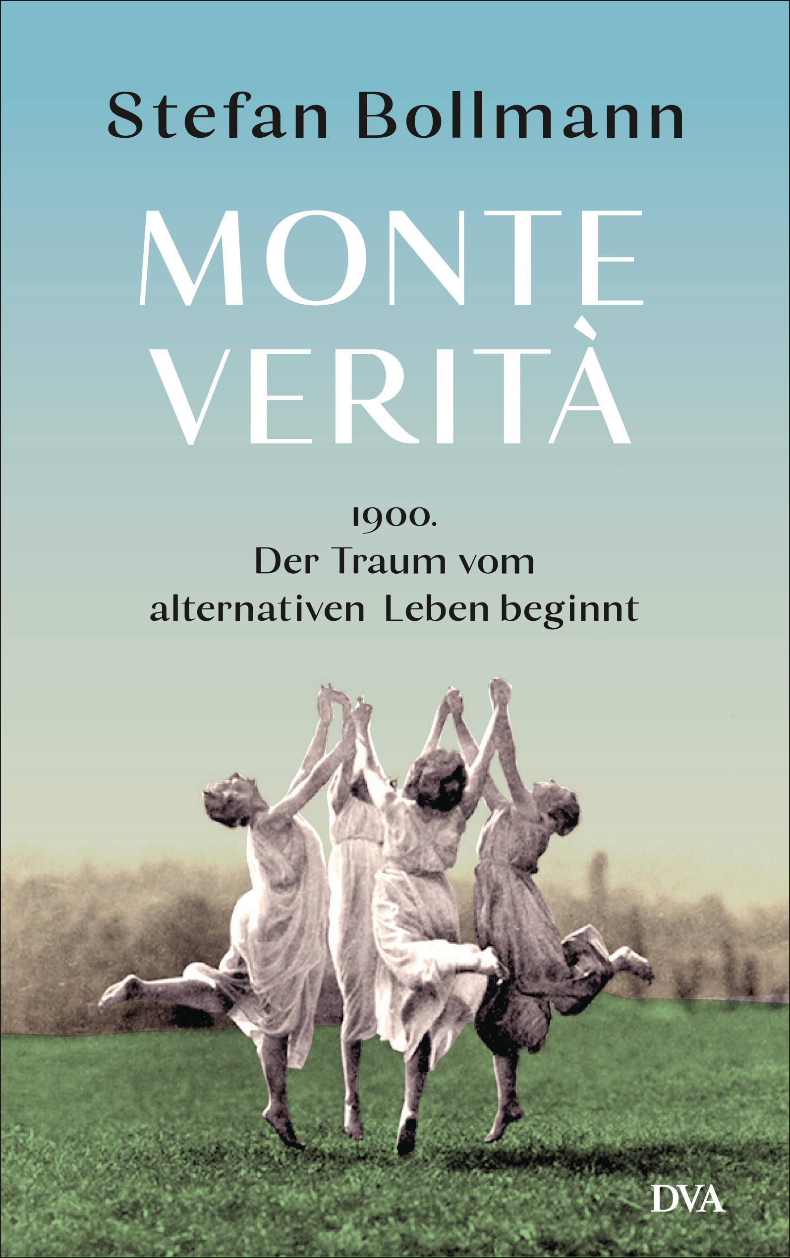 Buchtipp: Monte Verità: Der Traum vom besseren Leben beginnt